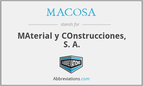 MACOSA - MAterial y COnstrucciones, S. A.