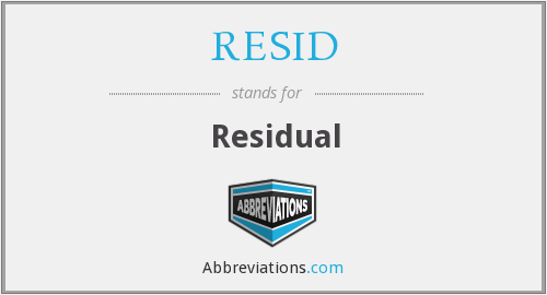 What does RESID stand for?