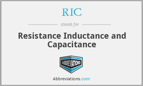 RIC - Resistance Inductance and Capacitance