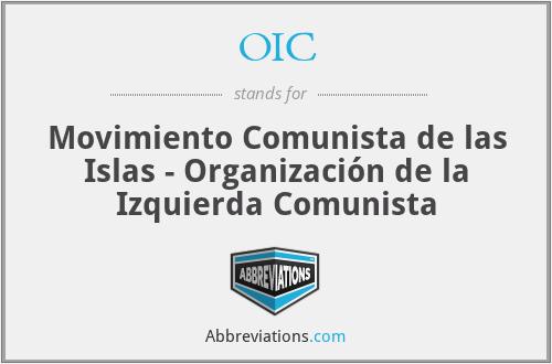 OIC - Movimiento Comunista de las Islas - Organización de la Izquierda Comunista