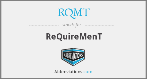 What does RQMT stand for?