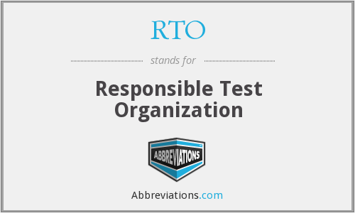 RTO - Responsible Test Organization