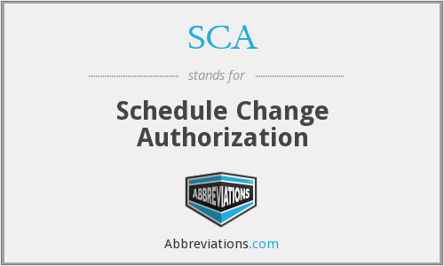 SCA - Schedule Change Authorization