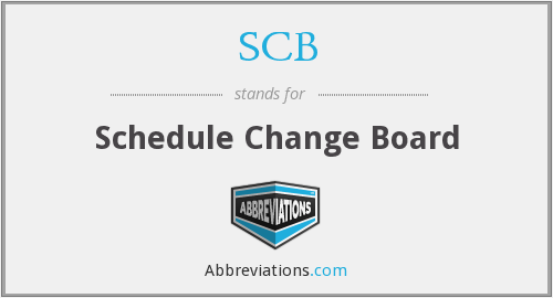 SCB - Schedule Change Board