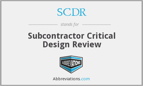 SCDR - Subcontractor Critical Design Review