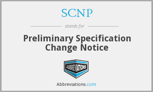 SCNP - Preliminary Specification Change Notice