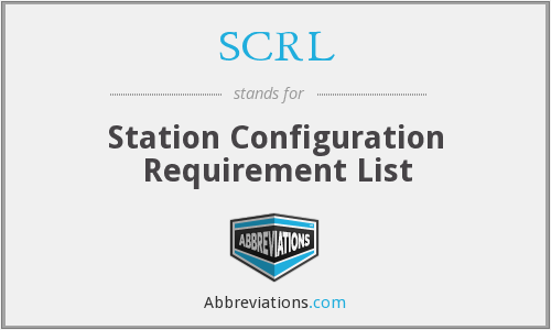 SCRL - Station Configuration Requirement List