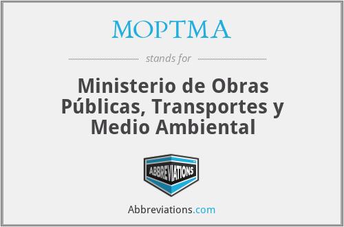 MOPTMA - Ministerio de Obras Públicas, Transportes y Medio Ambiental
