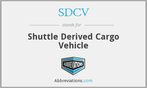 SDCV - Shuttle Derived Cargo Vehicle