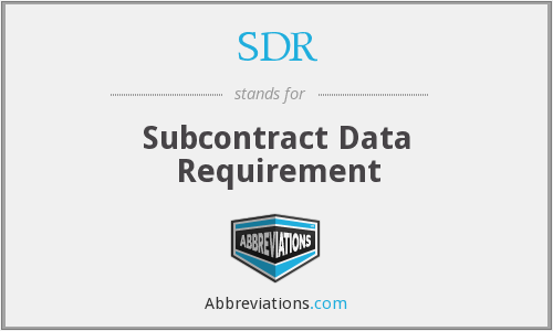 SDR - Subcontract Data Requirement