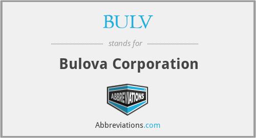 BULV - Bulova Corporation