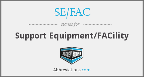 What does SE/FAC stand for?