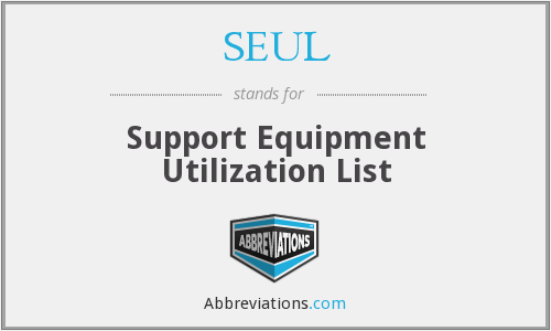 SEUL - Support Equipment Utilization List