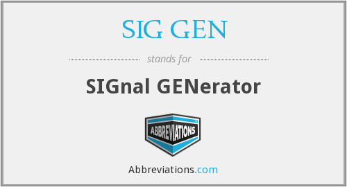 What does SIG GEN stand for?