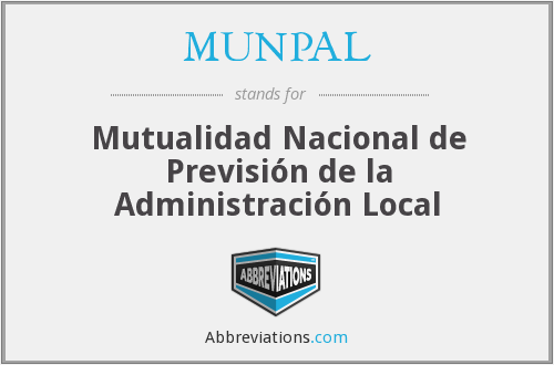 MUNPAL - Mutualidad Nacional de Previsión de la Administración Local