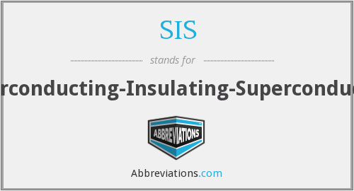 SIS - Superconducting-Insulating-Superconducting