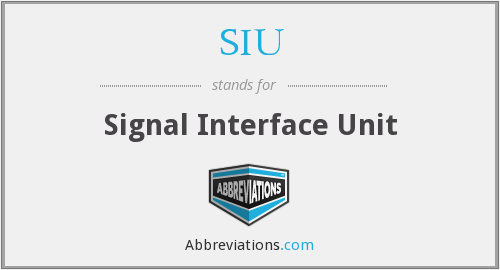 SIU - Signal Interface Unit