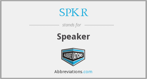 What does SPKR stand for?