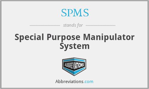 SPMS - Special Purpose Manipulator System