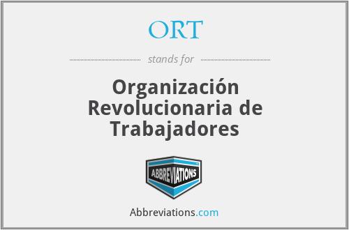 ORT - Organización Revolucionaria de Trabajadores