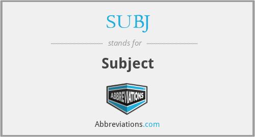 SUBJ - Subject