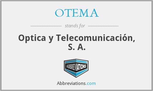 OTEMA - Optica y Telecomunicación, S. A.
