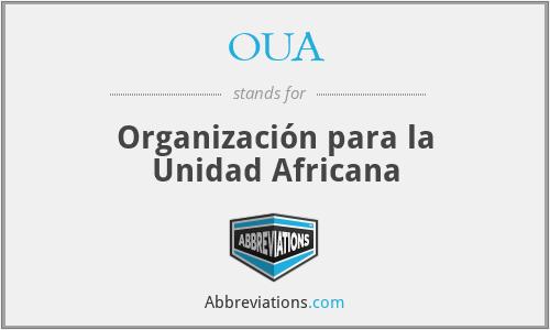 OUA - Organización para la Unidad Africana