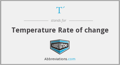 T - Temperature Rate