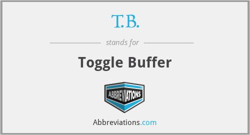 T.B. - Toggle Buffer