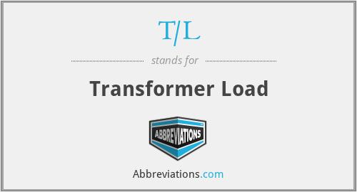 T/L - Transformer Load
