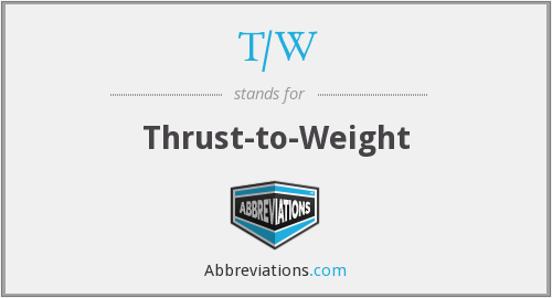 T/W - Thrust-to-Weight