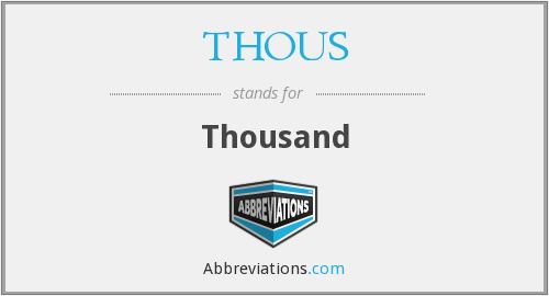 What does THOUS stand for?