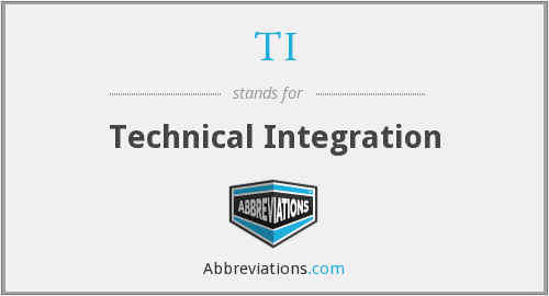 TI - Technical Integration