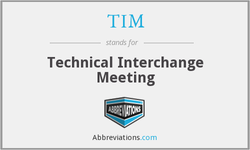 TIM - Technical Interchange Meeting