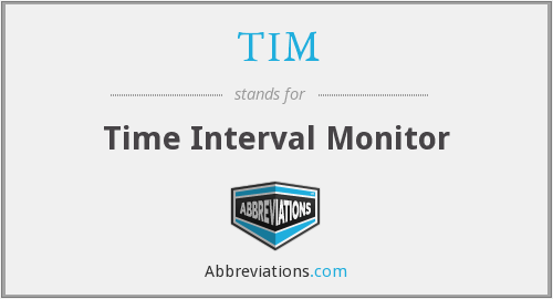 TIM - Time Interval Monitor