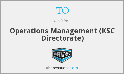 TO - Operations Management (KSC Directorate)