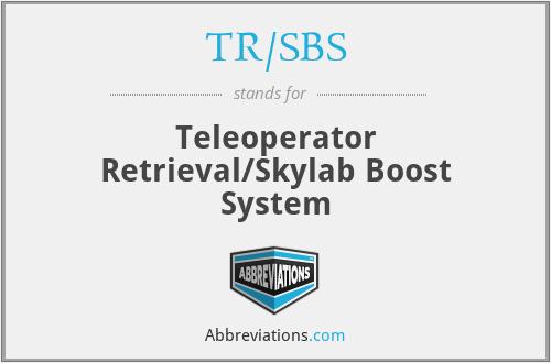 TR/SBS - Teleoperator Retrieval/Skylab Boost System