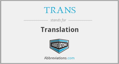 TRANS - Translation