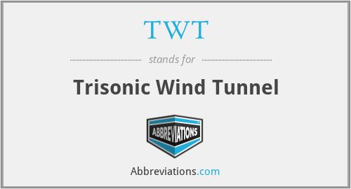TWT - Trisonic Wind Tunnel