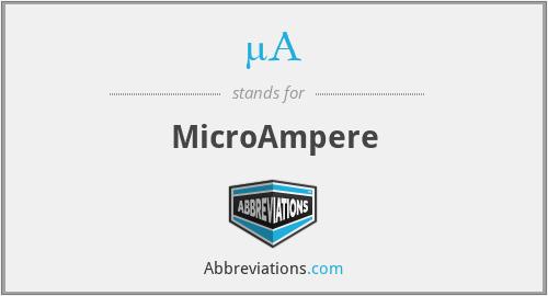 µA - MicroAmpere