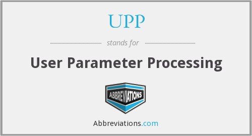 UPP - User Parameter Processing