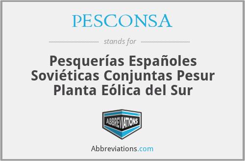 PESCONSA - Pesquerías Españoles Soviéticas Conjuntas Pesur Planta Eólica del Sur