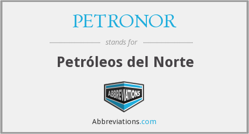 What does PETRONOR stand for?