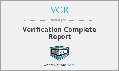 VCR - Verification Complete Report