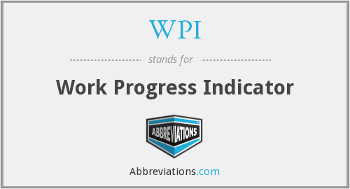 WPI - Work Progress Indicator
