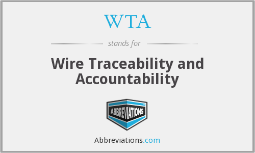 WTA - Wire Traceability and Accountability