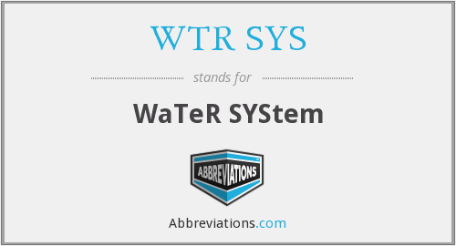 WTR SYS - WaTeR SYStem