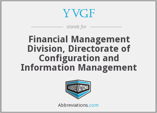 YVGF - Financial Management Division, Directorate of Configuration and Information Management
