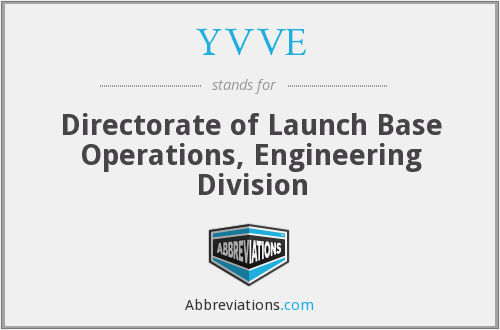 YVVE - Directorate of Launch Base Operations, Engineering Division