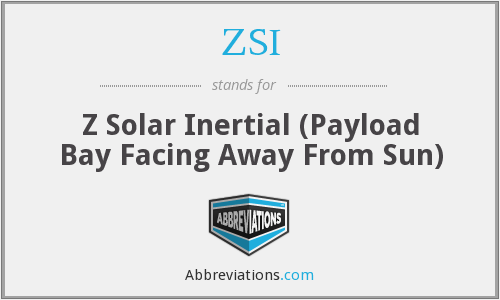 ZSI - Z Solar Inertial (Payload Bay Facing Away From Sun)